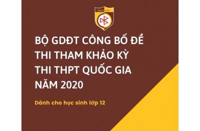 BỘ GD&ĐT CÔNG BỐ ĐỀ THI THAM KHẢO KỲ THI THPT QUỐC GIA NĂM 2020