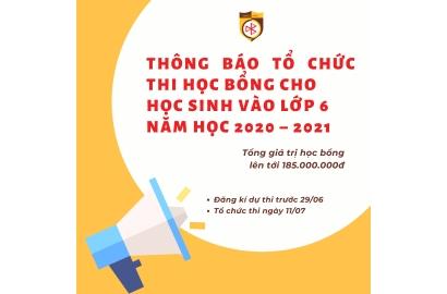 THÔNG BÁO TỔ CHỨC THI HỌC BỔNG CHO HỌC SINH VÀO LỚP 6 NĂM HỌC 2020 – 2021
