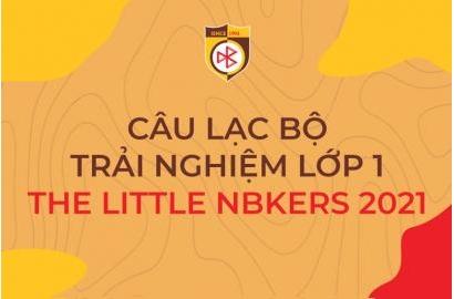 ĐĂNG KÝ CÂU LẠC BỘ TRẢI NGHIỆM LỚP 1 - THE LITTLE NBKERS 2021