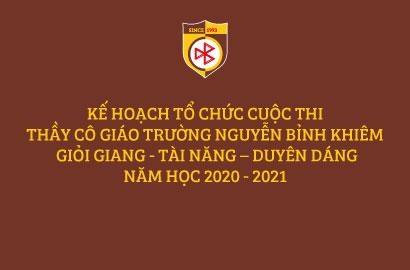 KẾ HOẠCH TỔ CHỨC CUỘC THI THẦY CÔ GIÁO TRƯỜNG NGUYỄN BỈNH KHIÊM  GIỎI GIANG - TÀI NĂNG – DUYÊN DÁNG NĂM HỌC 2020 - 2021