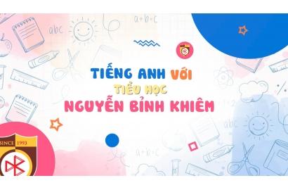 Chương trình Tiếng Anh nổi trội tại Trường Tiểu học Nguyễn Bỉnh Khiêm - Cầu Giấy
