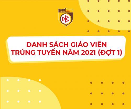 DANH SÁCH GIÁO VIÊN TRÚNG TUYỂN NĂM 2021 (ĐỢT 1)