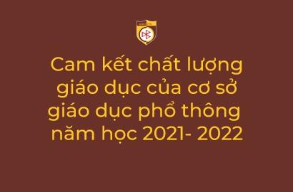 Cam kết chất lượng giáo dục của cơ sở giáo dục phổ thông năm học 2021- 2022